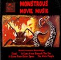 Monstrous Movie Music - The Mole People - Them! - It Came From Outer Space - It Came From Beneath the Sea