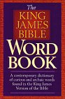 The King James Bible Word Book: A Contemporary Dictionary of Curious and Archaic Words Found in the King James Version of the Bible by Brand: Thomas Nelson Publishers