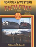 Norfolk and Western Facilities in Color, William G. McClure, 1582482985