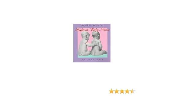 The Distinctive Book Of Redneck Baby Names Linda Barth 9780836225785 Amazon Books