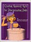 Creating Heavenly Hats for Discriminating Dolls, Bonnie B. Lewis and MaryAnn Kaahanui, 0967421918