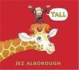 Tall, Jez Alborough, 0763627844