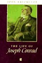 The Life of Joseph Conrad: A Critical Biography (Wiley Blackwell Critical Biographies)