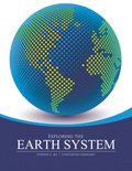 Exploring the Earth System, Stephen Aja and Constantin Cranganu, 1465206965