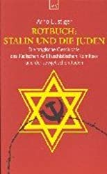 Rotbuch: Stalin und die Juden: Die tragische Geschichte des Jüdischen Antifaschistischen Komitees und der sowjetischen Juden