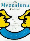 img - for The Mezzaluna Cookbook: The Famed Restaurant's Best-Loved Recipes for Seasonal Pastas book / textbook / text book