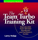 The Team Turbo Training Kit: Team Member Handbooks and Facilitator's Guides ()
