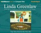 All Fishermen Are Liars: True Tales from the Dry Dock Bar (Brilliance Audio on Compact Disc)