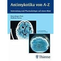 Antimykotika von A-Z: Anwendung und Pharmakologie auf einen Blick