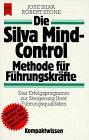 Die Silva Mind-Control Methode für Führungskräfte