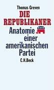 Die Republikaner: Anatomie einer amerikanischen Partei
