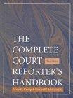 The Complete Court Reporter's Handbook (3rd Edition) (Handbook Reporters)