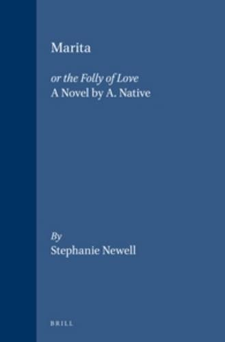 Marita or the Folly of Love: A Novel (African sources for African history) by Stephanie Newell (2001-11-14)