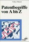 Patentbegriffe von A bis Z, Muench, 3527284028