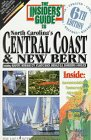 The Insiders' Guide to North Carolina's Central Coast & New Bern (The Insider's Guide Series)