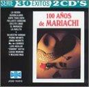 100 Anos De Mariachi: 30 Exitos