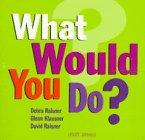 What Would You Do?, Debra Raisner and Glenn Klausner, 0836250761