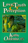 Love, Truth and Perception, Kathy Oddenino, 0923081038