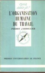 Organisation Humaine du Travail (l') par Pierre Jardillier