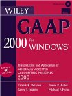 Wiley Gaap 2000 : Interpretation and Application of Generally Accepted Accounting Principles 2000, Delaney, Patrick R. and Epstein, Barry J., 0471329525