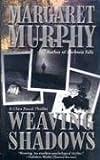 Weaving Shadows by Margaret Murphy (2006-08-03)