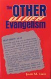 The Other Evangelism, Juan M. Isais, 0962224502