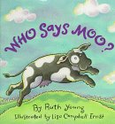 Who Says Moo?, Ruth Young, 0670851620