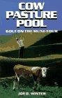 Cow Pasture Pool, Joe D. Winter, 1556223897
