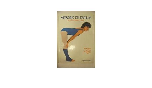 Aerobic En Familia: E. Nasarre: 9788434203501: Amazon.com: Books