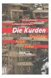 Die Kurden: Geschichte, Politik, Kultur