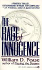The Rage of Innocence, William D. Pease, 0451180313