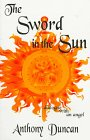 The Sword in the Sun, Anthony Duncan, 0965083942