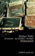 Holocaust: Die Ursachen, das Geschehen, die Folgen