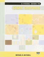 Visual Guide to st,ATA Graphics (04) by Mitchell, Michael N [Paperback (2004)] (Visual Guide To Stata)