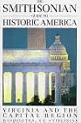 The Smithsonian Guide to Historic America: Virginia and the Capital Region