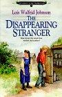 The Disappearing Stranger, Lois Walfrid Johnson, 1556611005