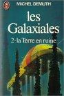 Les Galaxiales, tome 2 : La Terre en ruine par Demuth