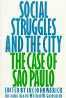 Social Struggles and the City : The Case of Sao Paulo, Kovarick, Lucio, 0853458634