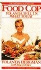 Food Cop, Yolanda Bergman, 0553297295