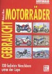 Gebrauchtmotorräder. 130 beliebte Maschinen unter der Lupe