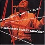 """EIKICHI YAZAWA CONCERT TOUR""""Z""""2001"""