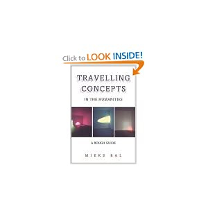Travelling Concepts in the Humanities: A Rough Guide (Green College Lecture Series) Mieke Bal