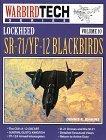 Read Online Lockheed SR-71 / YF-12 Blackbirds (Warbird Tech, Vol. 10) ebook