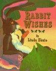 Rabbit Wishes, Linda Shute, 0688131808