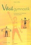 Vitalgymnastik: 10 Minuten für Schönheit und Gesundheit