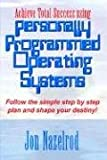 Achieve Total Success Using Personally Programmed Operating Systems, Jon Nazelrod, 1410730921