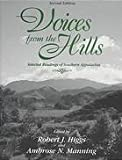 Voices from the Hills : Selected Readings of Southern Appalachia, Higgs, Robert J. and Manning, Ambrose N., 0787286737