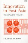 Innovation in East Asia : The Challenge to Japan, Hobday, Michael, 185898601X