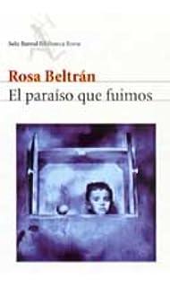 El Paraiso Que Fuimos (Spanish Edition)