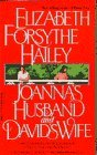 Joanna'S Husband And David'S Wife by Elizabeth Forsythe Hailey